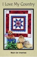 I Love My Country Quilt Pattern BCC-018