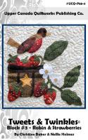 Tweets & Twinkles BOM - Block 3 Robin & Strawberries Quilt Pattern UCQ-P553